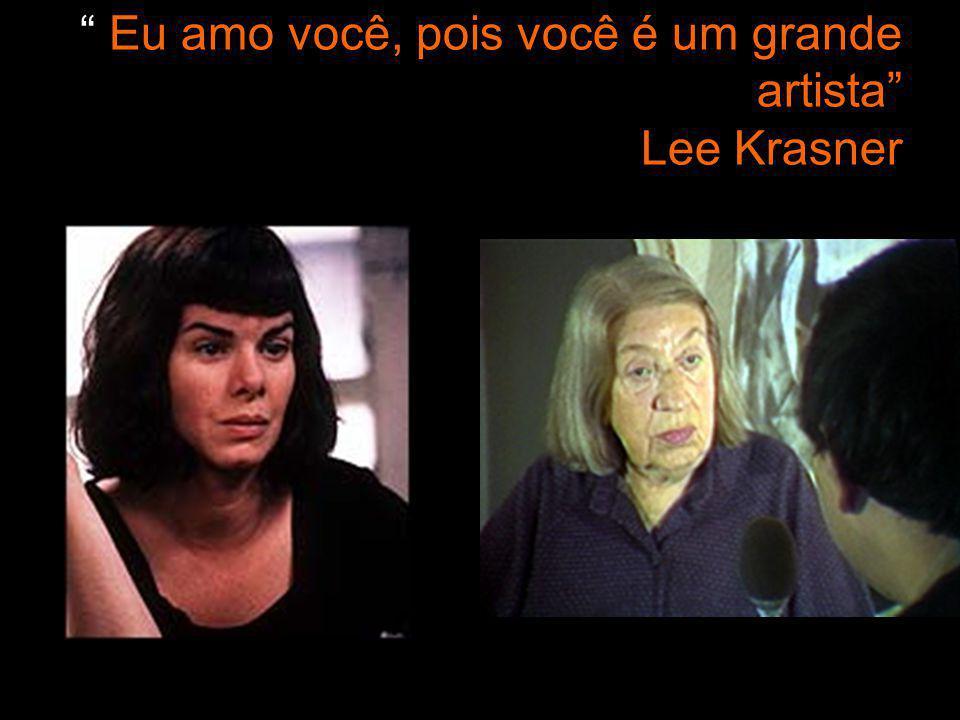 Eu amo você, pois você é um grande artista Lee Krasner 30/5/201441www.nilson.pro.br