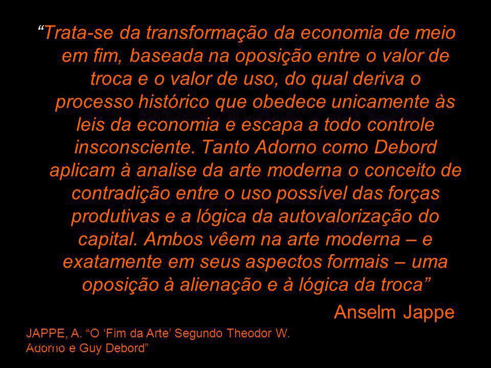 Trata-se da transformação da economia de meio em fim, baseada na oposição entre o valor de troca e o valor de uso, do qual deriva o processo histórico