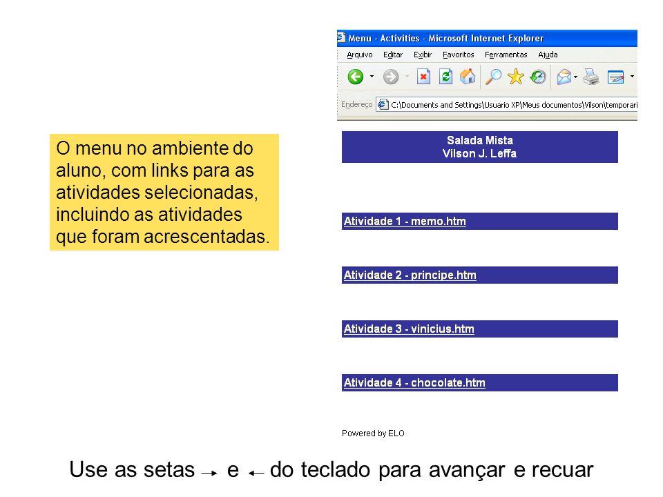 Use as setas e do teclado para avançar e recuar O menu no ambiente do aluno, com links para as atividades selecionadas, incluindo as atividades que fo