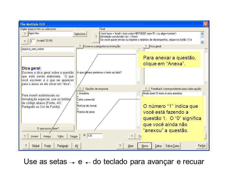 Use as setas e do teclado para avançar e recuar Para anexar a questão, clique em Anexa. O número 1 indica que você está fazendo a questão 1. O 0 signi
