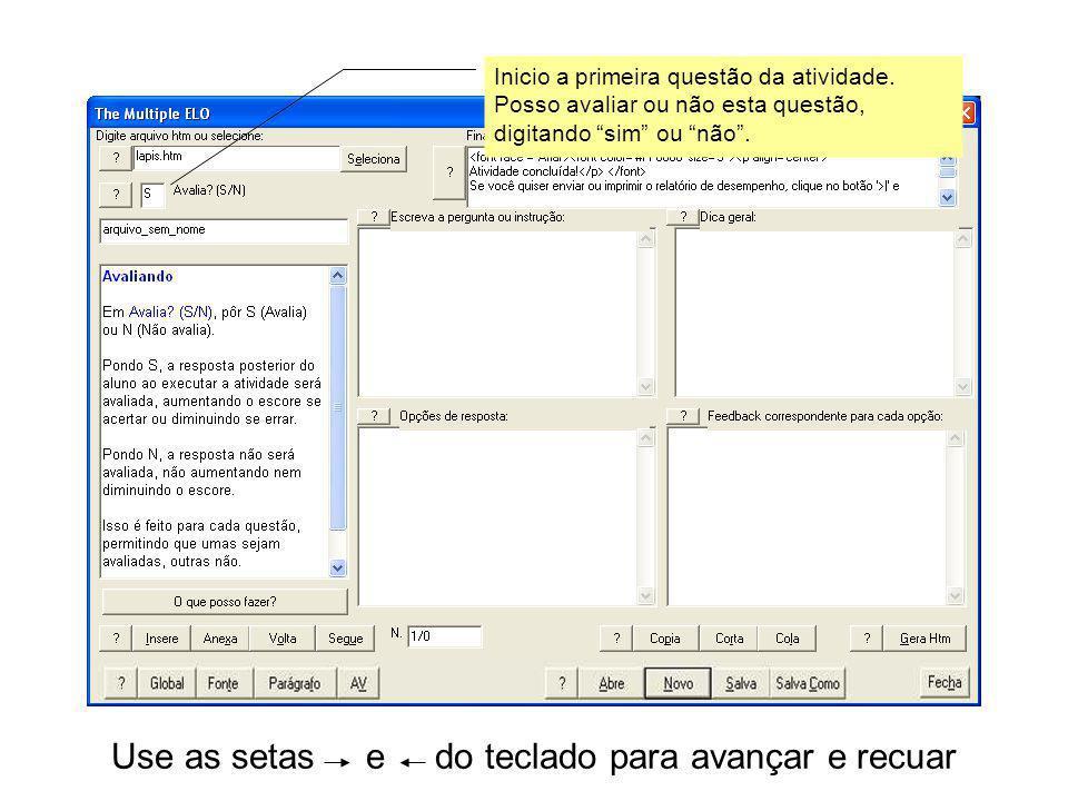 Use as setas e do teclado para avançar e recuar Inicio a primeira questão da atividade.