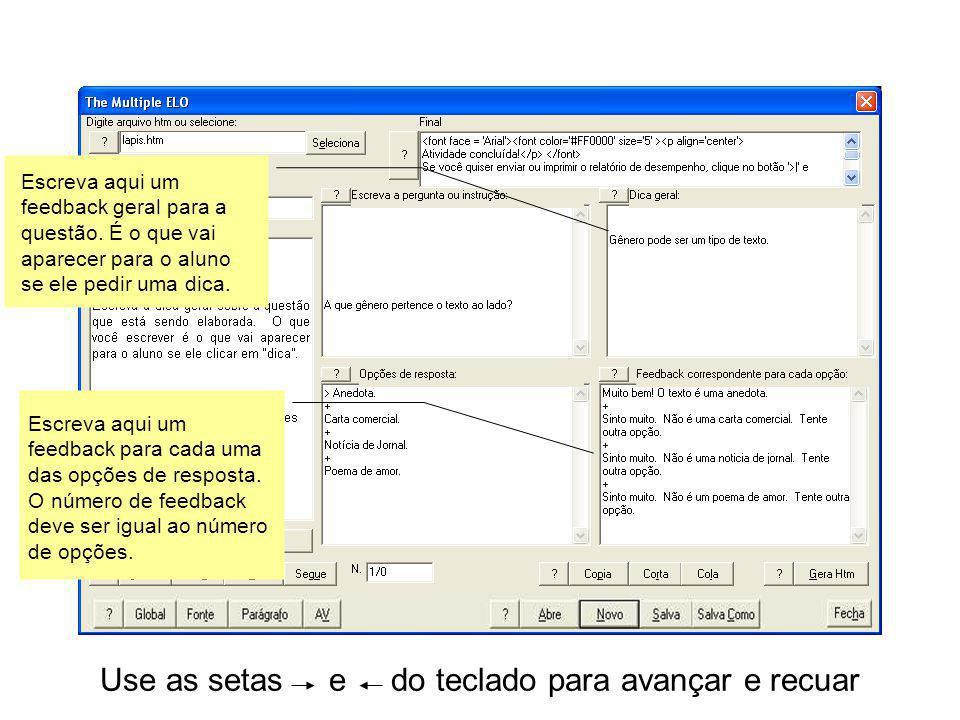 Use as setas e do teclado para avançar e recuar Escreva aqui um feedback geral para a questão. É o que vai aparecer para o aluno se ele pedir uma dica