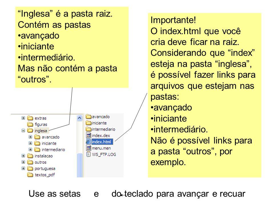 Importante! O index.html que você cria deve ficar na raiz. Considerando que index esteja na pasta inglesa, é possível fazer links para arquivos que es