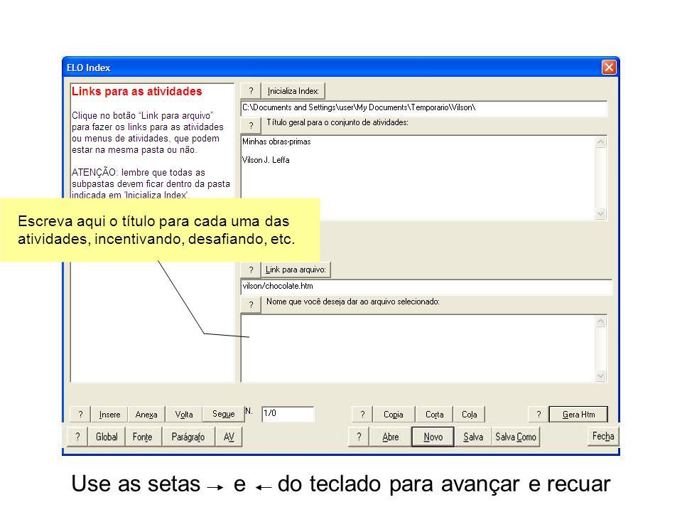 Use as setas e do teclado para avançar e recuar Clique em Anexa para anexar o primeiro link.