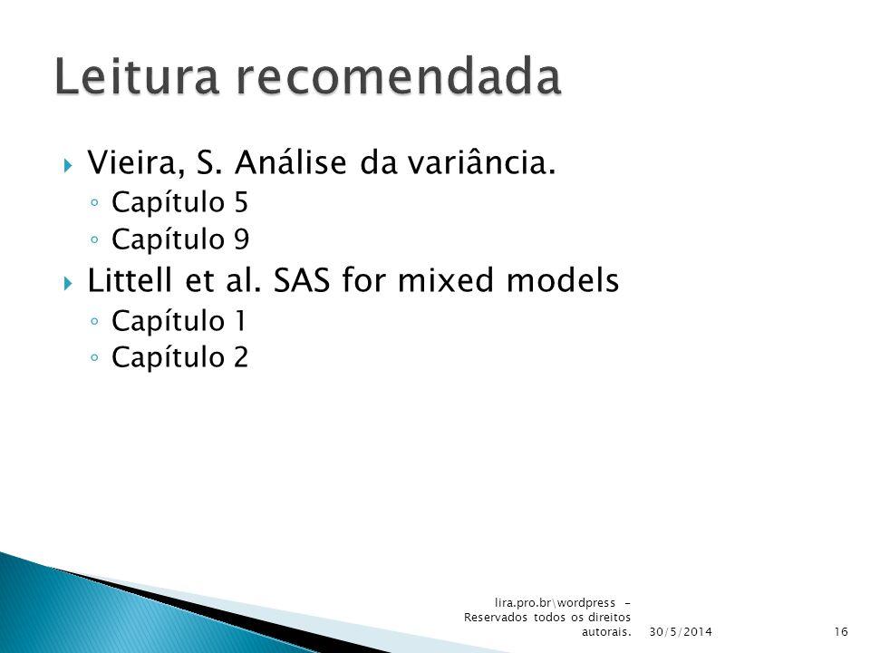 Vieira, S.Análise da variância. Capítulo 5 Capítulo 9 Littell et al.