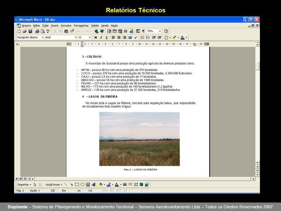 Relatórios Técnicos Sisplamte – Sistema de Planejamento e Monitoramento Territorial – Sensora Aerolevantamento Ltda – Todos os Direitos Reservados 2007.