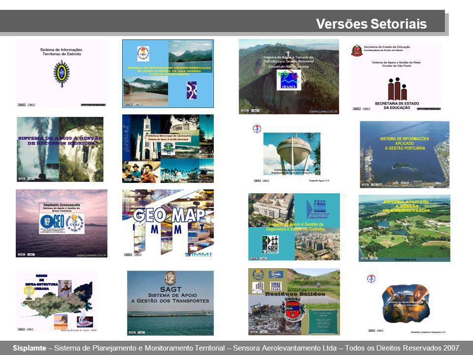Versões Setoriais Sisplamte – Sistema de Planejamento e Monitoramento Territorial – Sensora Aerolevantamento Ltda – Todos os Direitos Reservados 2007.