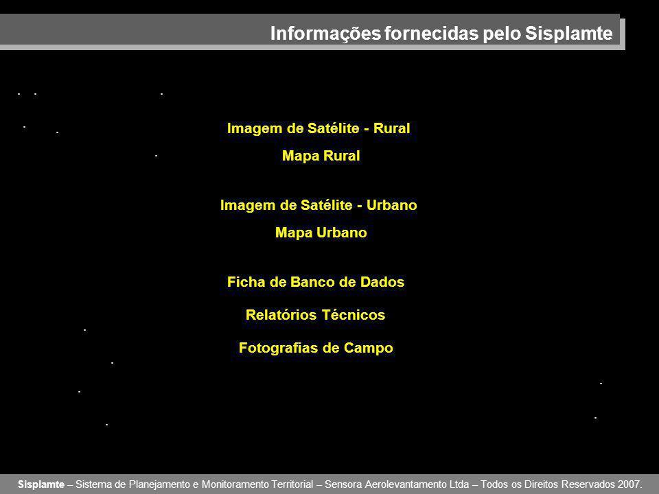 Informações fornecidas pelo Sisplamte Mapa Rural Sisplamte – Sistema de Planejamento e Monitoramento Territorial – Sensora Aerolevantamento Ltda – Todos os Direitos Reservados 2007.