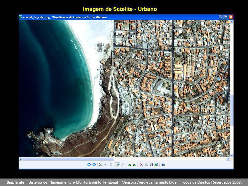Imagem de Satélite - Urbano Sisplamte – Sistema de Planejamento e Monitoramento Territorial – Sensora Aerolevantamento Ltda – Todos os Direitos Reservados 2007.