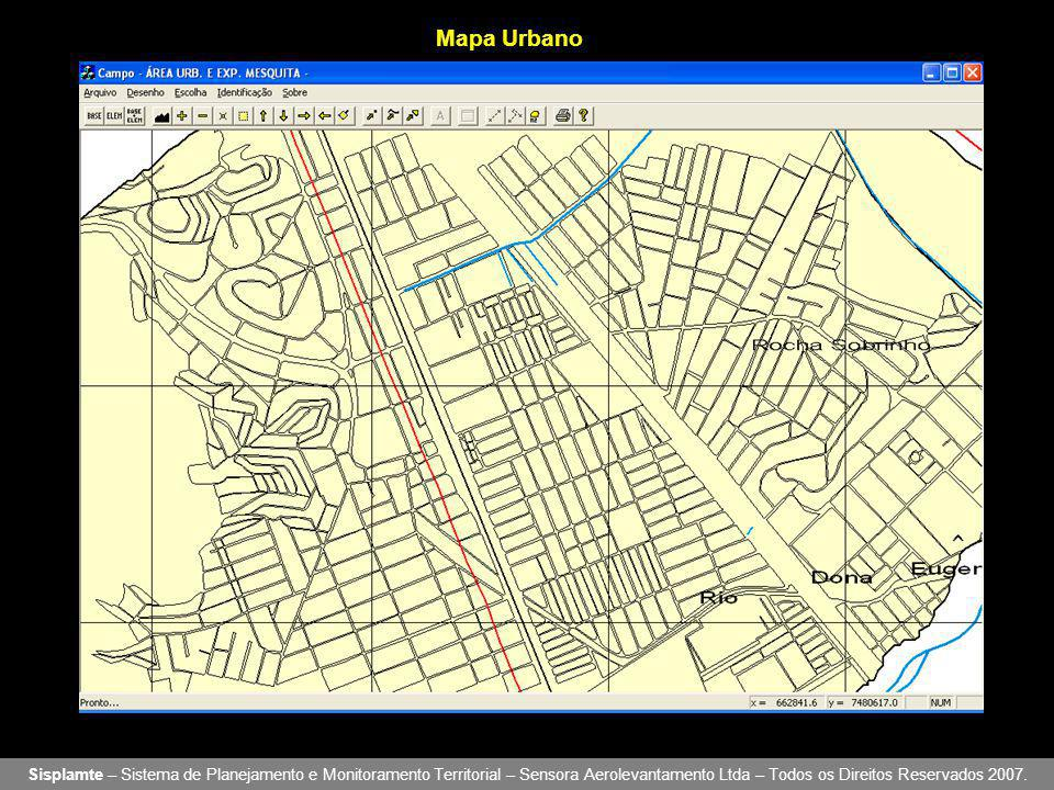 Mapa Urbano Sisplamte – Sistema de Planejamento e Monitoramento Territorial – Sensora Aerolevantamento Ltda – Todos os Direitos Reservados 2007.