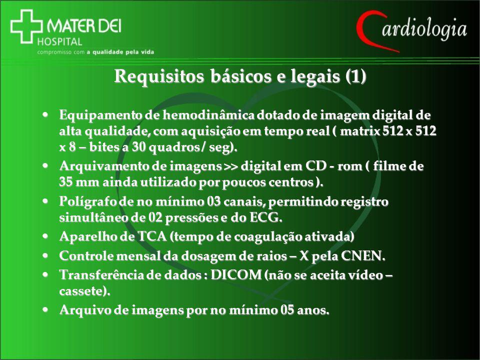 Requisitos básicos e legais (1) Equipamento de hemodinâmica dotado de imagem digital de alta qualidade, com aquisição em tempo real ( matrix 512 x 512
