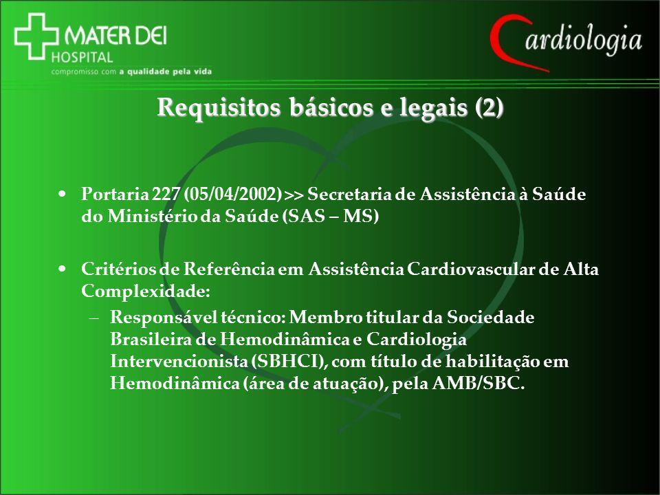 Requisitos básicos e legais (2) Portaria 227 (05/04/2002) >> Secretaria de Assistência à Saúde do Ministério da Saúde (SAS – MS) Critérios de Referênc