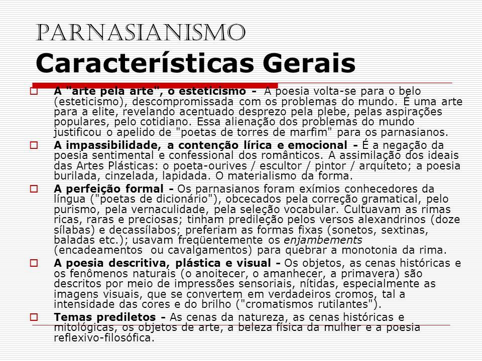 PARNASIANISMO Características Gerais A