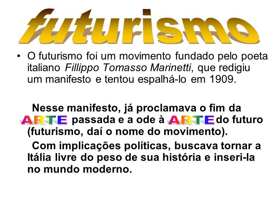 O futurismo foi um movimento fundado pelo poeta italiano Fillippo Tomasso Marinetti, que redigiu um manifesto e tentou espalhá-lo em 1909. Nesse manif