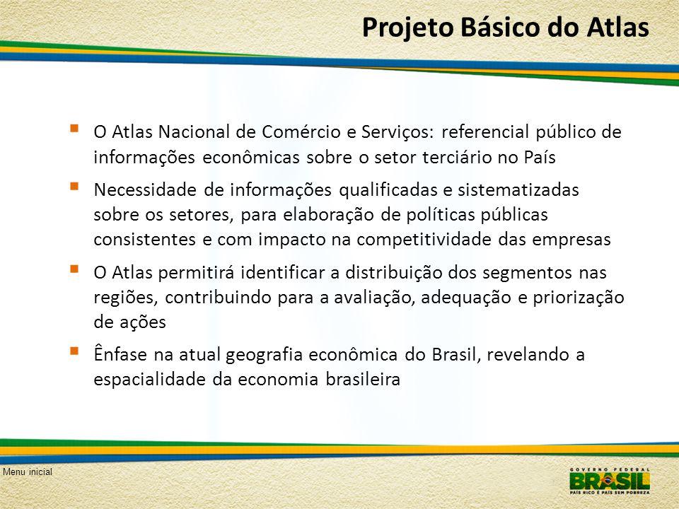 Menu inicial Projeto Básico do Atlas O Atlas Nacional de Comércio e Serviços: referencial público de informações econômicas sobre o setor terciário no