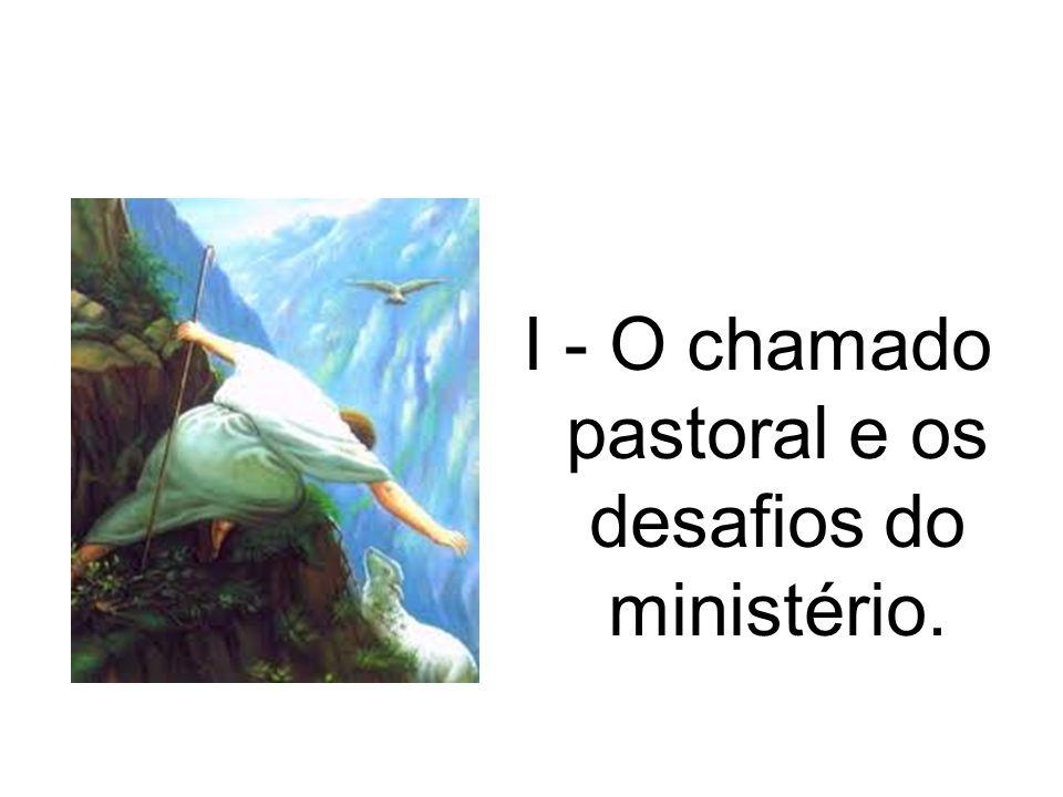 I - O chamado pastoral e os desafios do ministério.