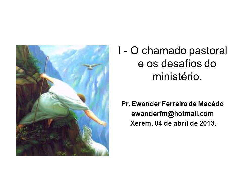 Pr. Ewander Ferreira de Macêdo ewanderfm@hotmail.com Xerem, 04 de abril de 2013.
