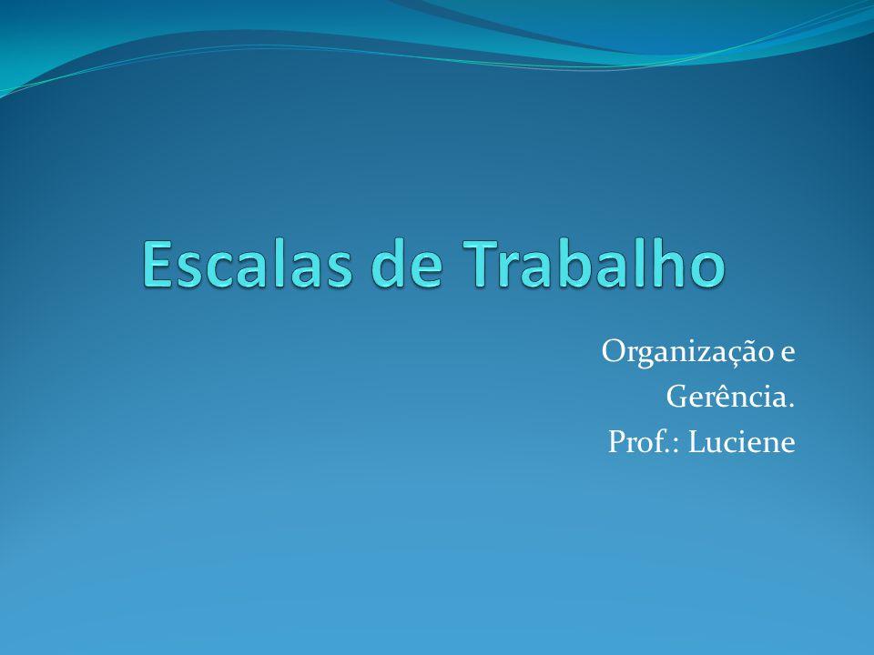 Organização e Gerência. Prof.: Luciene