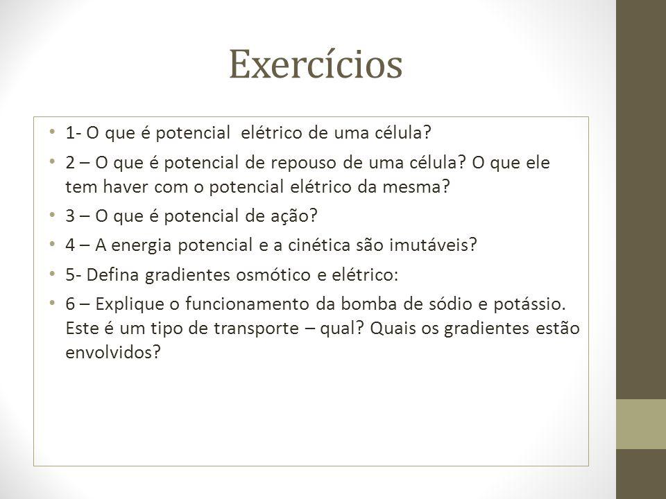 Exercícios 1- O que é potencial elétrico de uma célula.