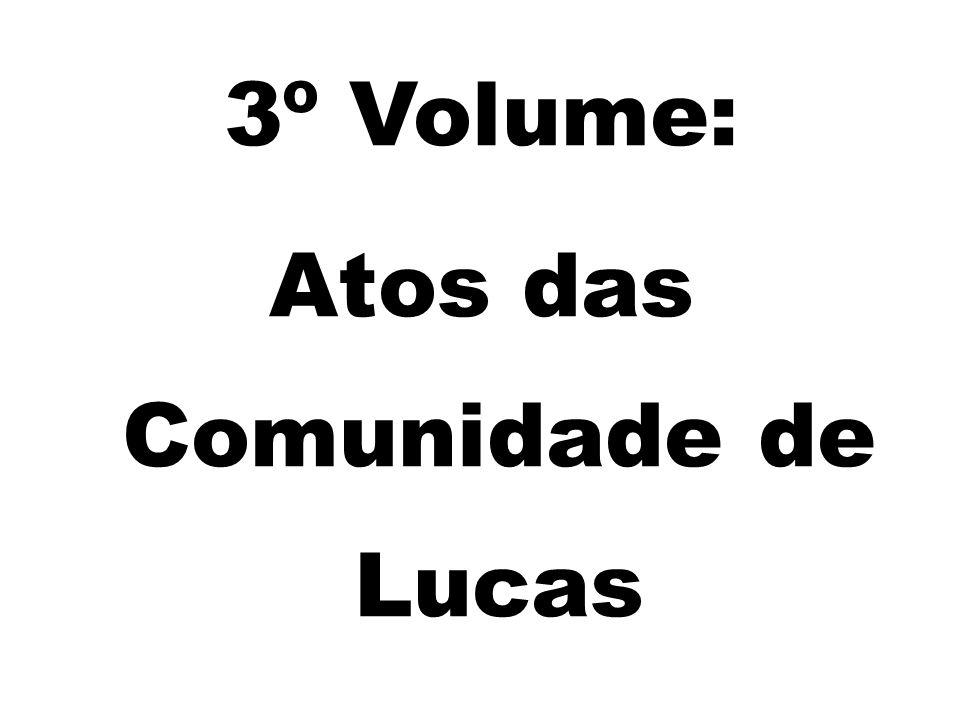 3º Volume: Atos das Comunidade de Lucas