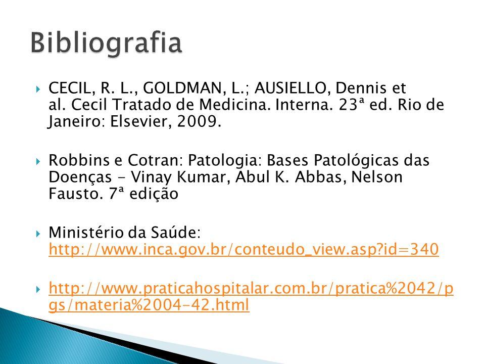 CECIL, R. L., GOLDMAN, L.; AUSIELLO, Dennis et al. Cecil Tratado de Medicina. Interna. 23ª ed. Rio de Janeiro: Elsevier, 2009. Robbins e Cotran: Patol