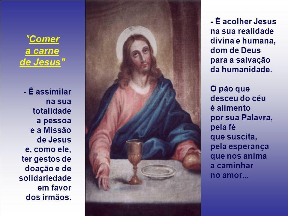 prossegue o discurso de Jesus em Cafarnaum, onde Jesus se apresentara como o