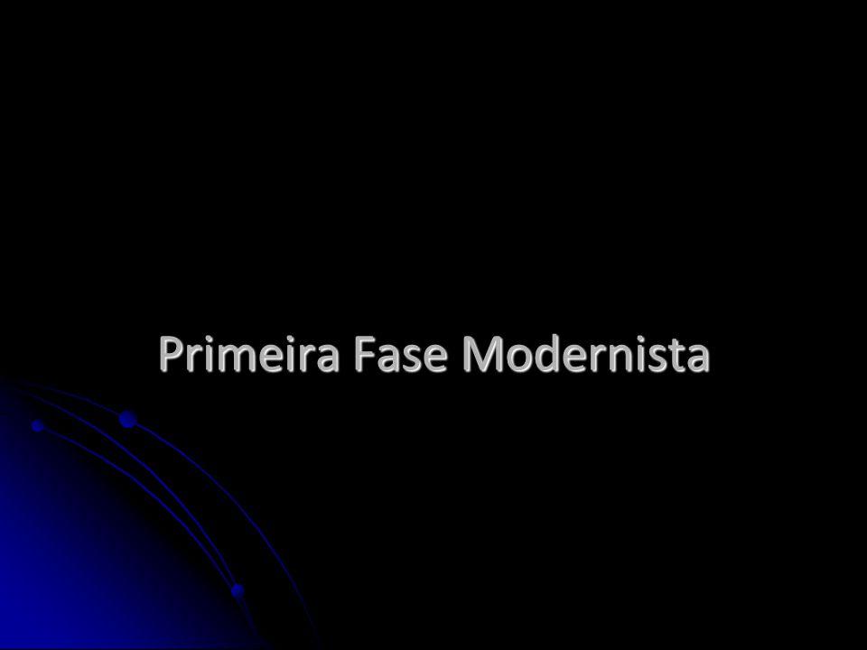 Primeira Fase Modernista