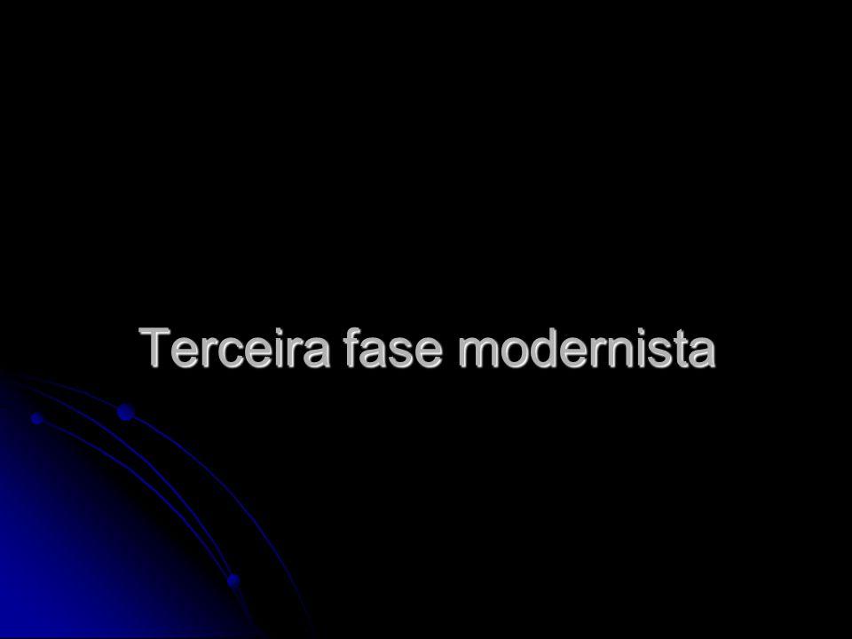 Contexto histórico A terceira fase modernista ocorreu no período que houve o fim da Era Vargas, o populismo, a ditadura e o contexto de guerra fria, fatos que fizeram grande influência para os autores modernistas.