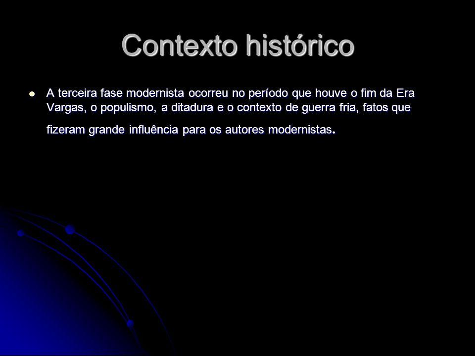Contexto histórico A terceira fase modernista ocorreu no período que houve o fim da Era Vargas, o populismo, a ditadura e o contexto de guerra fria, f