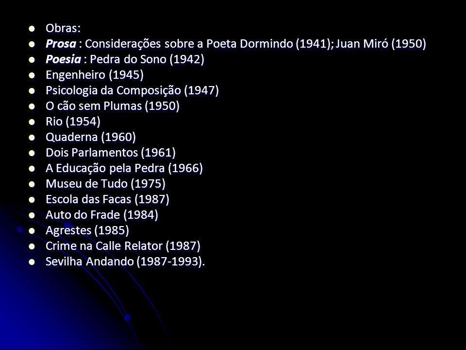 Obras: Obras: Prosa : Considerações sobre a Poeta Dormindo (1941); Juan Miró (1950) Prosa : Considerações sobre a Poeta Dormindo (1941); Juan Miró (19