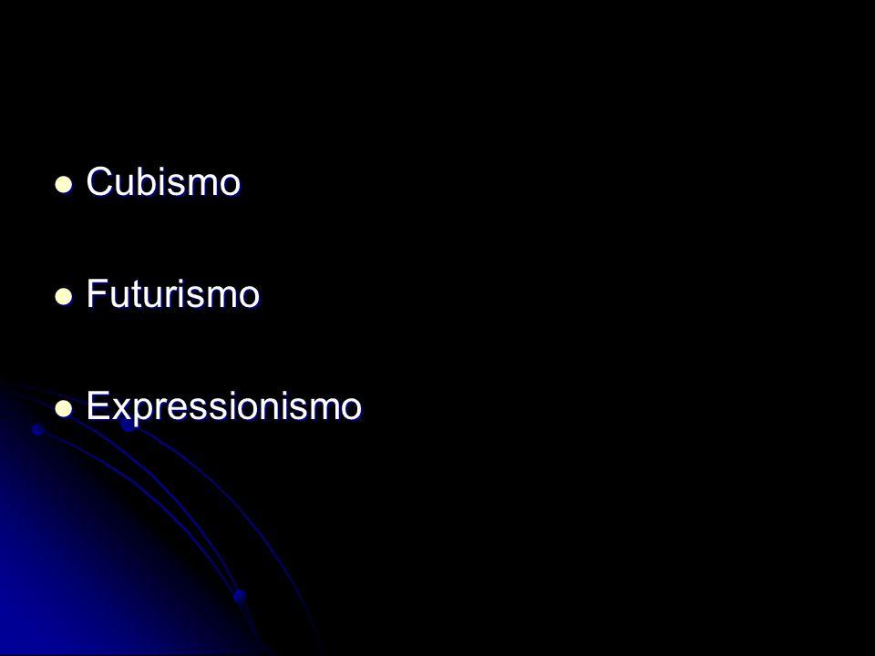 Cubismo Cubismo Futurismo Futurismo Expressionismo Expressionismo