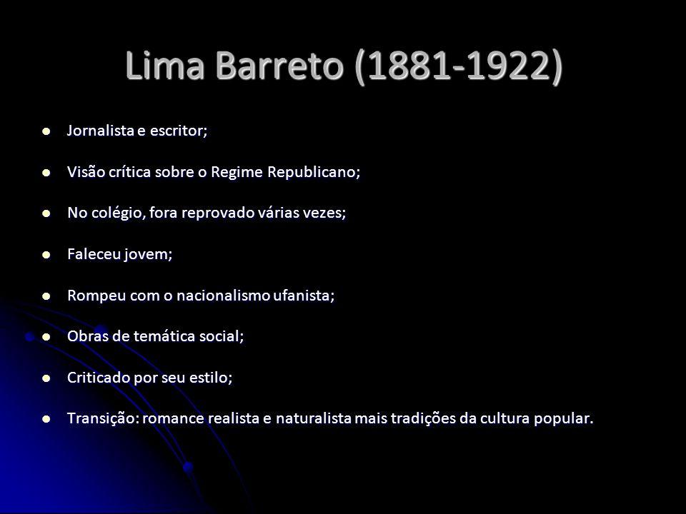 Lima Barreto (1881-1922) Jornalista e escritor; Jornalista e escritor; Visão crítica sobre o Regime Republicano; Visão crítica sobre o Regime Republic