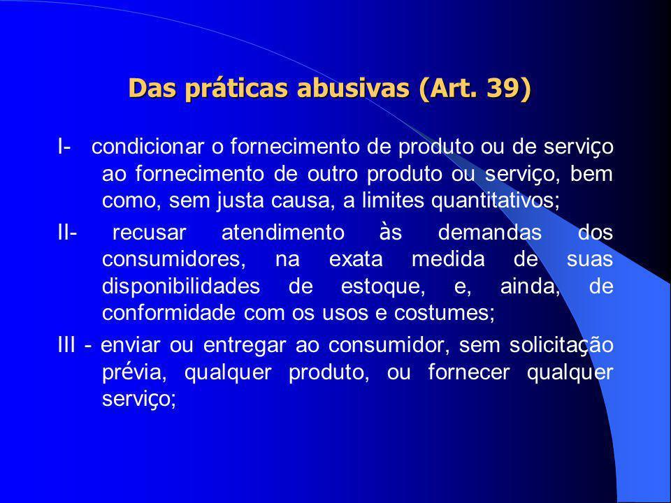 Direitos Básicos do Consumidor (Art. 6º) Observações: Os direitos neste código não excluem outros (tratados ou convenções internacionais, legislação i