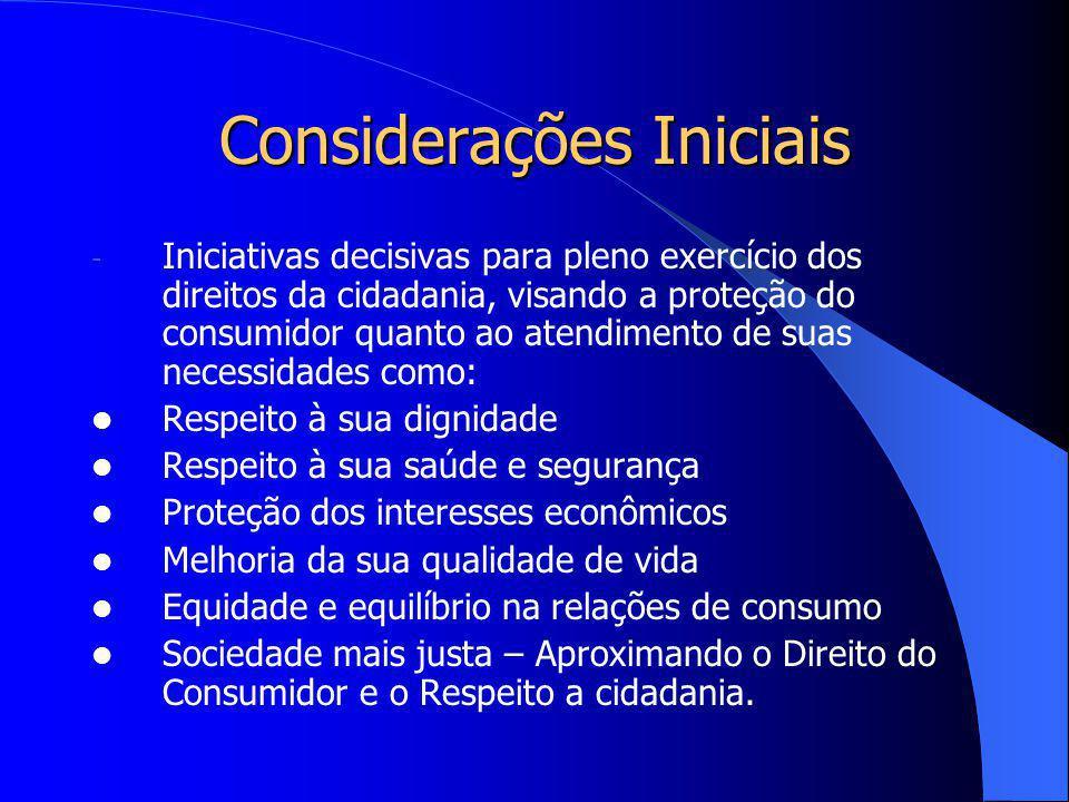 Considerações Iniciais - Inovou o conceito dos institutos jurídicos tradicionais – ordenamento judicial e administrativo; - Define suas práticas juríd