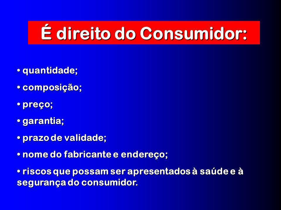 É direito do Consumidor: O DIREITO A INFORMAÇÃO O DIREITO A INFORMAÇÃO Arts. 6º, III, Arts. 31 e 33, CDC Os produtos ou serviços devem trazer informaç