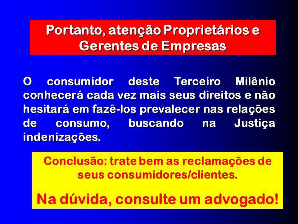 É direito do Consumidor: quantidade; quantidade; composição; composição; preço; preço; garantia; garantia; prazo de validade; prazo de validade; nome