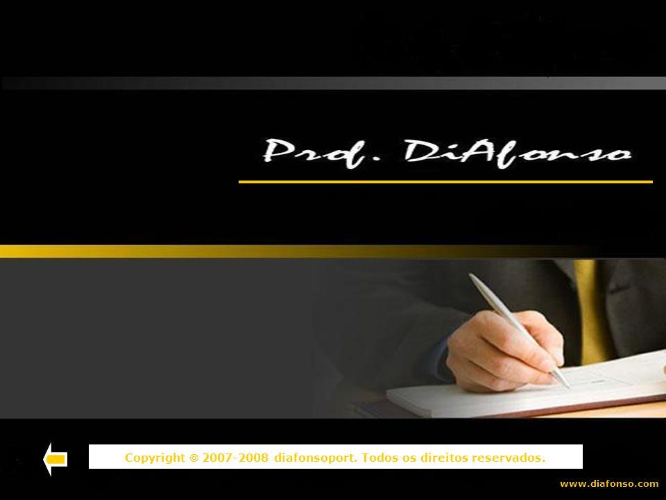 www.diafonso.com Copyright 2007-2008 diafonsoport. Todos os direitos reservados.