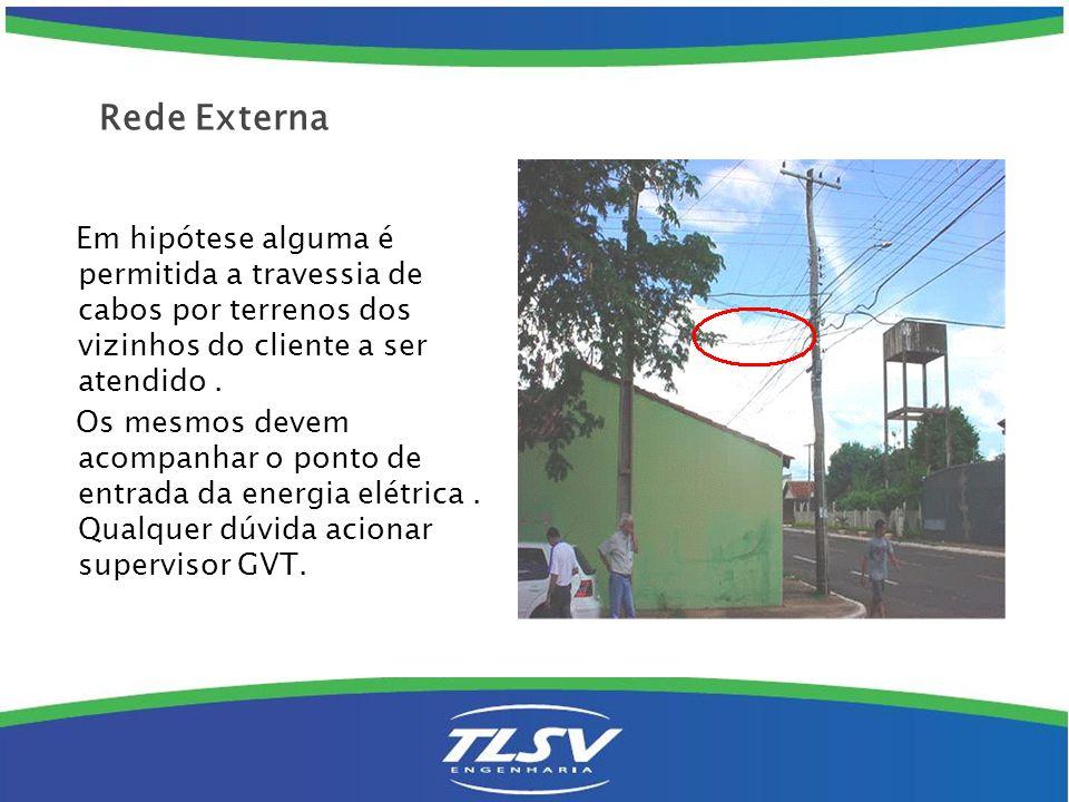 Em hipótese alguma é permitida a travessia de cabos por terrenos dos vizinhos do cliente a ser atendido. Os mesmos devem acompanhar o ponto de entrada