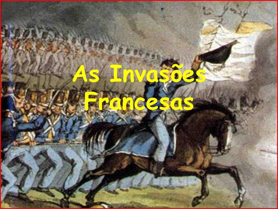 A Origem Portugal não aderiu ao Bloqueio Continental (Ordem dada por Napoleão de fechar os portos aos Ingleses) e em Novembro de 1807 as tropas napoleónicas comandadas pelo General Junot invadiram Portugal.