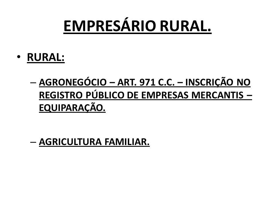 EMPRESÁRIO RURAL.RURAL: – AGRONEGÓCIO – ART. 971 C.C.