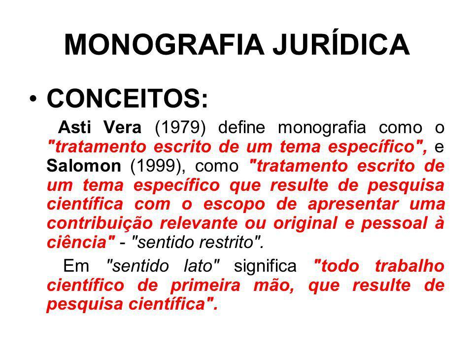 MONOGRAFIA JURÍDICA CONCEITOS: Asti Vera (1979) define monografia como o