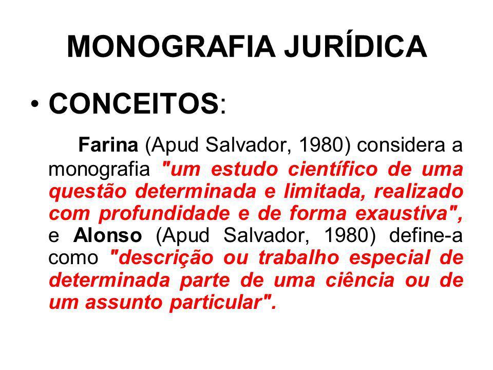 MONOGRAFIA JURÍDICA CONCEITOS: Farina (Apud Salvador, 1980) considera a monografia