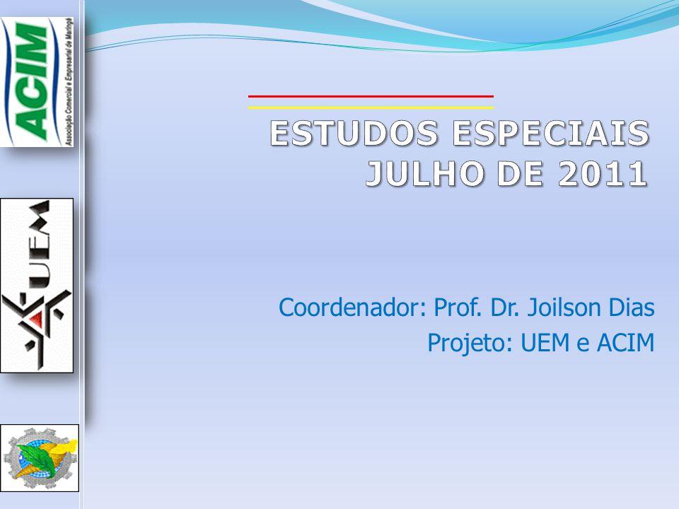 Coordenador: Prof. Dr. Joilson Dias Projeto: UEM e ACIM