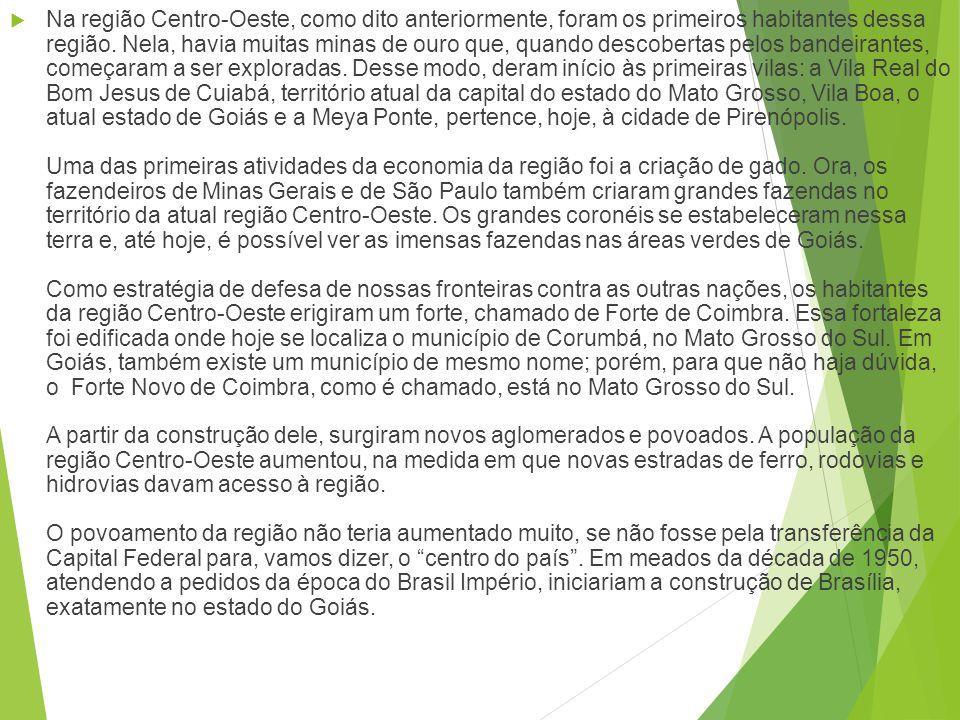 Projetos de Colonização A região Centro-Oeste faz parte das cinco subdivisões do Brasil. As outras são: região norte, região Nordeste, região sudeste