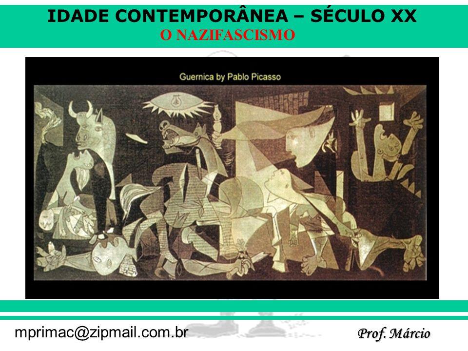 IDADE CONTEMPORÂNEA – SÉCULO XX Prof. Márcio mprimac@zipmail.com.br O NAZIFASCISMO