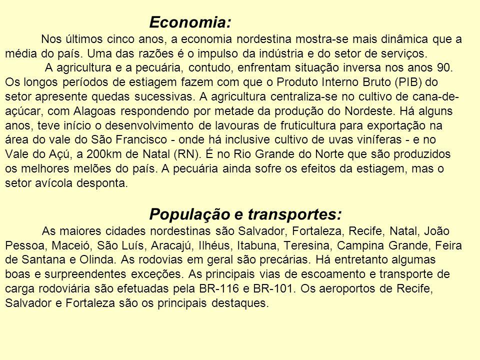 Economia: Nos últimos cinco anos, a economia nordestina mostra-se mais dinâmica que a média do país.