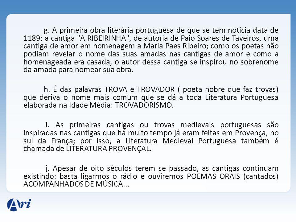 g. A primeira obra literária portuguesa de que se tem notícia data de 1189: a cantiga
