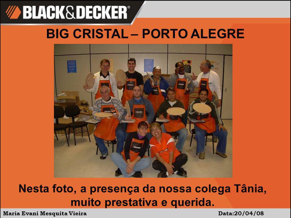 Maria Evani Mesquita Vieira Data:20/04/08 BIG CRISTAL – PORTO ALEGRE Nesta foto, a presença da nossa colega Tânia, muito prestativa e querida.