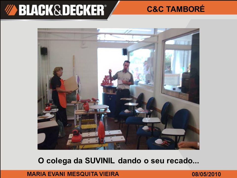 MARIA EVANI MESQUITA VIEIRA 08/05/2010 C&C TAMBORÉ O colega da SUVINIL dando o seu recado...