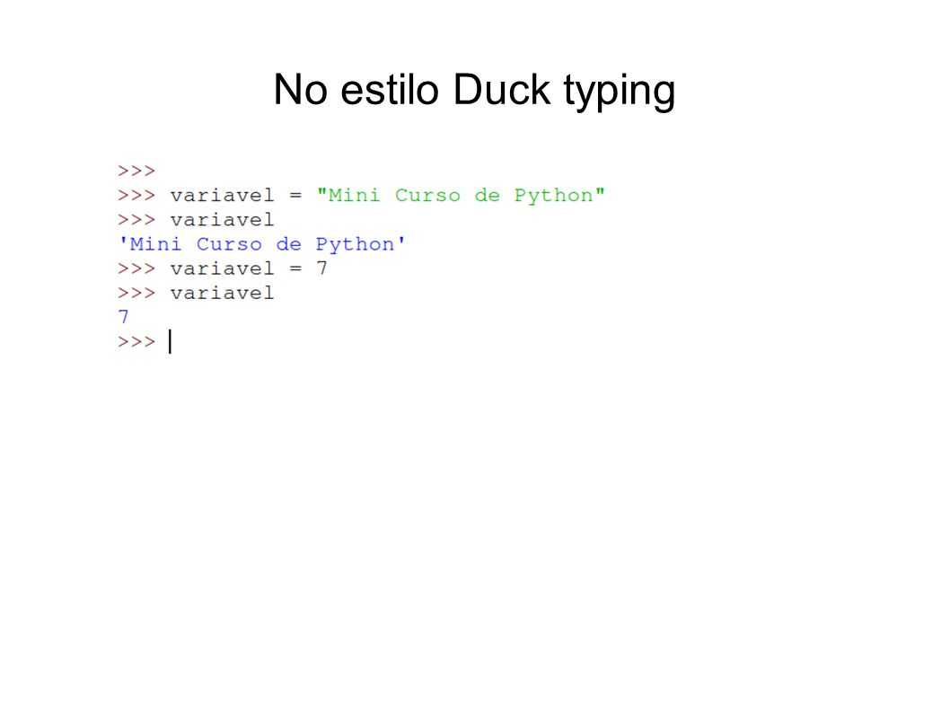 No estilo Duck typing